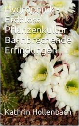 Hydroponik - Erdelose Pflanzenkultur - Bahnbrechende Erfindungen - 1