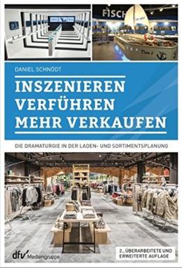 Inszenieren – Verführen – Verkaufen: Die Dramaturgie in der Laden- und Sortimentsplanung - 1