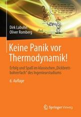 """Keine Panik vor Thermodynamik!: Erfolg und Spaß im klassischen """"Dickbrettbohrerfach"""" des Ingenieurstudiums - 1"""