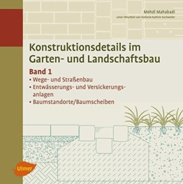 Konstruktionsdetails im Garten- und Landschaftsbau - Band 1: Wege- und Straßenbau, Entwässerung, Baumstandorte/Baumscheiben - 1