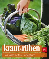 kraut&rüben: Das Jahreszeiten-Gartenbuch - 1