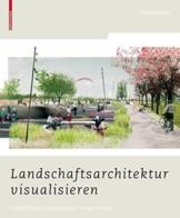 Landschaftsarchitektur visualisieren: Funktionen, Konzepte, Strategien - 1