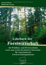Lehrbuch der Forstwirtschaft für Waldbau- und Försterschulen: sowie zum forstlichen Unterrichte für Aspiranten des Forstverwaltungsdienstes - Band über die forstlichen Hilfsgegenstände - 1