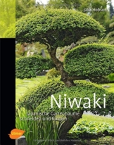 Niwaki: Japanische Gartenbäume schneiden und formen - 1