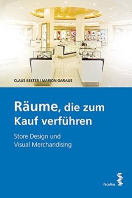 Räume die zum Kauf verführen Store Design und visual Merchandising - 1