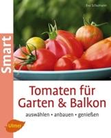 Tomaten für Garten und Balkon: Auswählen, anbauen, genießen (Smart Gartenbuch) - 1