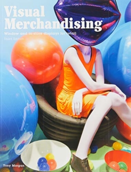 Visual Merchandising: Window and in-store displays for retail, 3rd edition: Windows and in-store displays for retail - 1