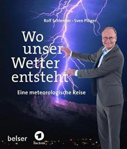 Wo unser Wetter entsteht: Eine metereologische Reise - 1