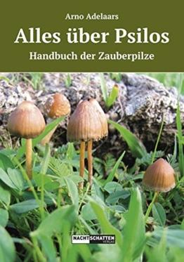 Alles über Psilos: Ein Handbuch der Zauberpilze - 1