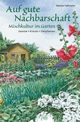 Auf gute Nachbarschaft: Mischkultur im Garten. Gemüse - Kräuter - Zierpflanzen - 1