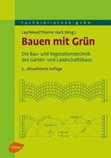 Bauen mit Grün: Die Bau- und Vegetationstechnik des Garten- und Landschaftsbaus (Fachbibliothek Grün) - 1