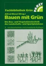 Bauen mit Grün. Die Bau- und Vegetationstechnik des Landschafts- und Sportplatzbaus - 1