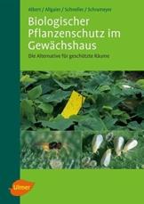Biologischer Pflanzenschutz im Gewächshaus: Die Alternative für geschützte Räume
