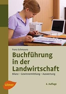 Buchführung in der Landwirtschaft: Bilanz, Auswertung, Gewinnermittlung - 1