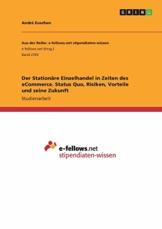 Der Stationäre Einzelhandel in Zeiten des eCommerce. Status Quo, Risiken, Vorteile und seine Zukunft - 1