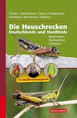 Die Heuschrecken Deutschlands und Nordtirols: Bestimmen – Beobachten – Schützen (Quelle & Meyer Bestimmungsbücher) - 1
