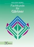 Fachkunde für Gärtner, Gebundene Ausgabe (2013)