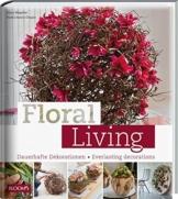 Floral Living: Dauerhafte Dekorationen - 1