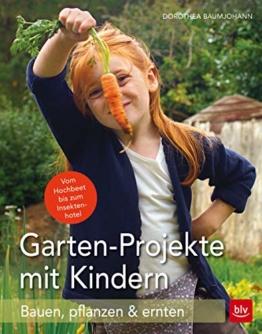 Garten-Projekte mit Kindern: Bauen, pflanzen & ernten - 1