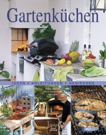 Gartenküchen: Ideen - Anleitungen - Genießen - 1