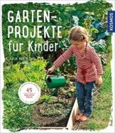 Gartenprojekte für Kinder: 45 kreative Ideen - 1