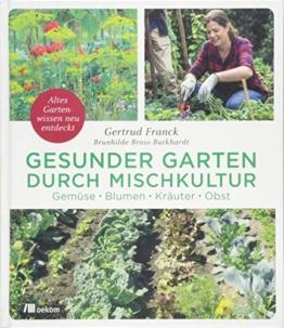 Gesunder Garten durch Mischkultur: Gemüse, Blumen, Kräuter, Obst: Altes Gartenwissen neu entdeckt - 1