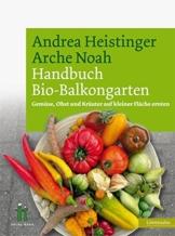 Handbuch Bio-Balkongarten. Gemüse, Obst und Kräuter auf kleiner Fläche ernten - 1