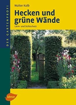 Hecken und grüne Wände: Lärm- und Sichtschutz (Der Gartenprofi) - 1