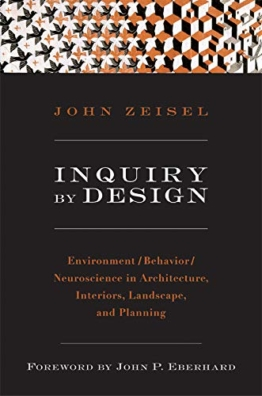 Inquiry by Design: Environment/Behavior/Neuroscience in Architecture, Interiors, Landscape, and Planning - 1