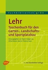 Lehr - Taschenbuch für den Garten-, Landschafts- und Sportplatzbau - 1