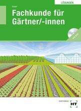 Lösungen Fachkunde für Gärtner/-innen