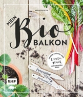 Mein Biobalkon: Gemüse, Kräuter, Obst: Ernteglück auf kleinstem Raum - 1