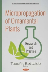 Micropropagation of Ornamental Plants: Research and Practice (Plant Science Research and Practices) - 1
