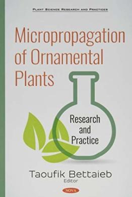 Micropropagation of Ornamental Plants: Research and Practice (Plant Science Research and Practices) - 1