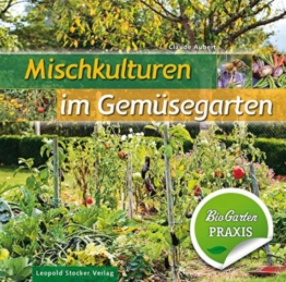 Mischkulturen im Gemüsegarten: Bio-Garten PRAXIS - 1