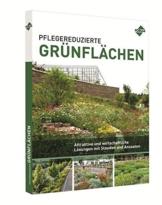 Pflegereduzierte Grünflächen: Attraktive und wirtschaftliche Lösungen mit Stauden und Ansaaten - 1