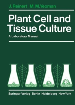 Plant Cell and Tissue Culture: A Laboratory Manual - 1