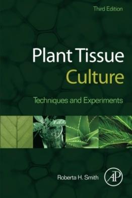 Plant Tissue Culture: Techniques and Experiments - 1