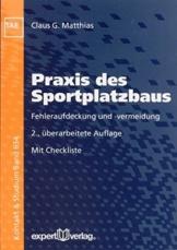 Praxis des Sportplatzbaus: Fehleraufdeckung und -vermeidung (Kontakt & Studium) - 1