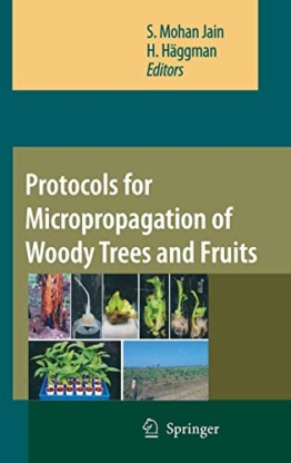Protocols for Micropropagation of Woody Trees and Fruits - 1