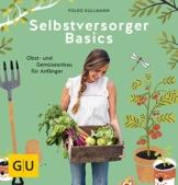 Selbstversorger Basics: Obst- und Gemüsegärtnern für Anfänger (GU Garten Extra) - 1