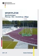 Sportplätze: Sportfreianlagen: Planung - Bau - Ausstattung - Pflege (Schriftenreihe des Bundesinstituts für Sportwissenschaft) - 1