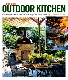 The New Outdoor Kitchen: Cooking Up a Kitchen for the Way You Live and Play - 1
