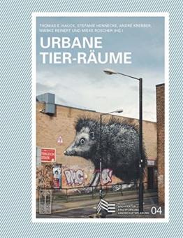 Urbane Tier-Räume (Schriften des Fachbereichs Architektur, Stadtplanung, Landschaftsplanung der Universität Kassel) - 1