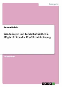 Windenergie und Landschaftsästhetik. Möglichkeiten der Konfliktminimierung - 1