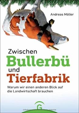 Zwischen Bullerbü und Tierfabrik: Warum wir einen anderen Blick auf die Landwirtschaft brauchen - 1