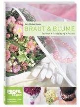 Braut und Blume: Technik, Gestaltung, Praxis