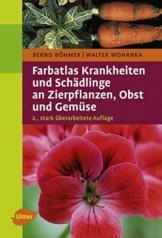 Farbatlas Krankheiten und Schädlinge an Zierpflanzen, Obst und Gemüse