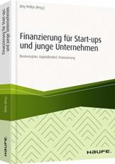 Finanzierung für Start-ups und junge Unternehmen: Businessplan, Preiskalkulation, Finanzierungsmöglichkeiten