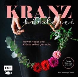 Kranzbinderei – Flower Hoops und Kränze selbst gemacht: Florale Deko rund ums Jahr